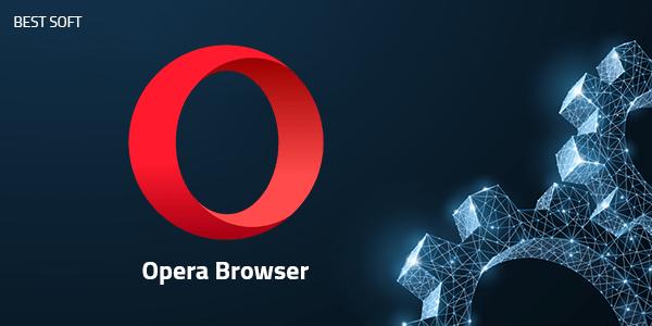برنامج متصفح اوبرا Opera Browser للكمبيوتر 2019